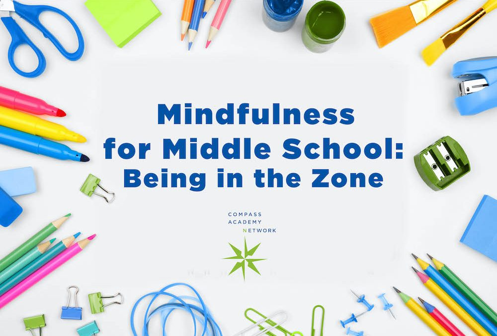 Mindfulness for Middle School: Being in The Zone